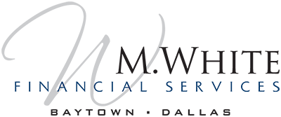 M. White Financial Services - Matthew White - Baytown - Dallas - Texas