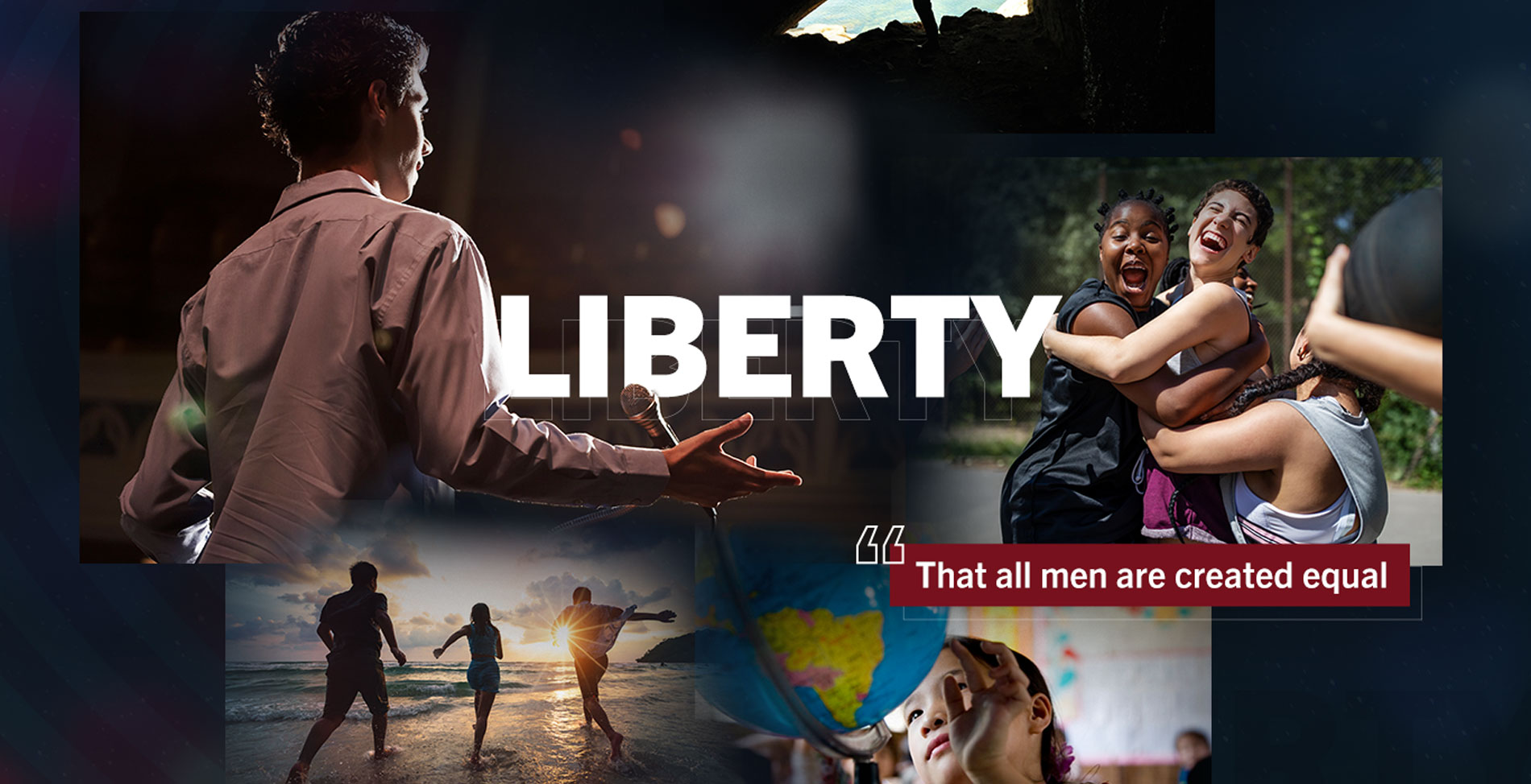 Liberty. That all men are created equal