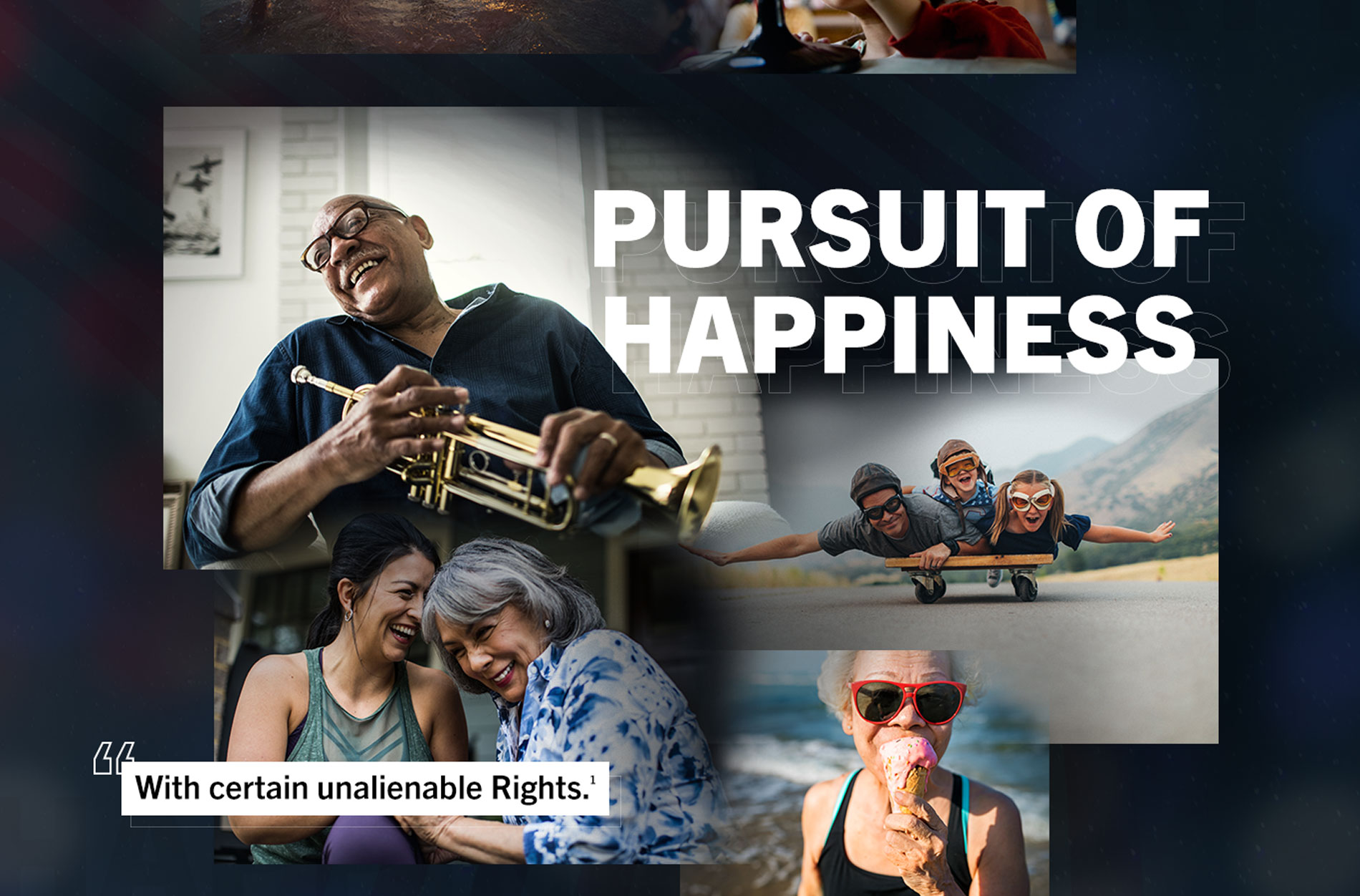 Pursuit of Happiness. With certain unalienable rights.