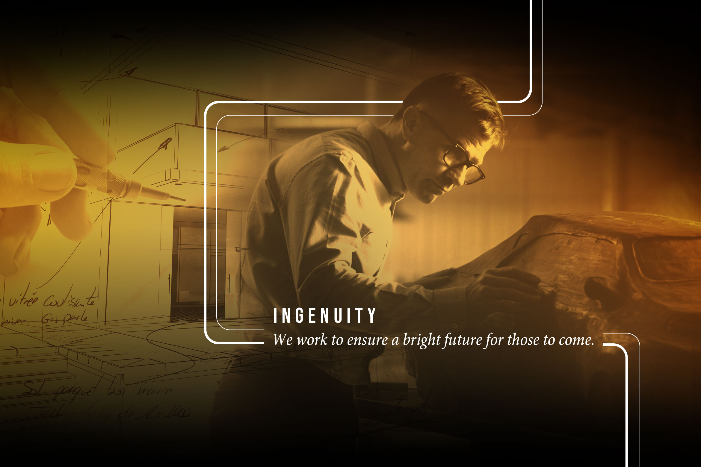 Ingenuity: We work to ensure a bright future for those to come.