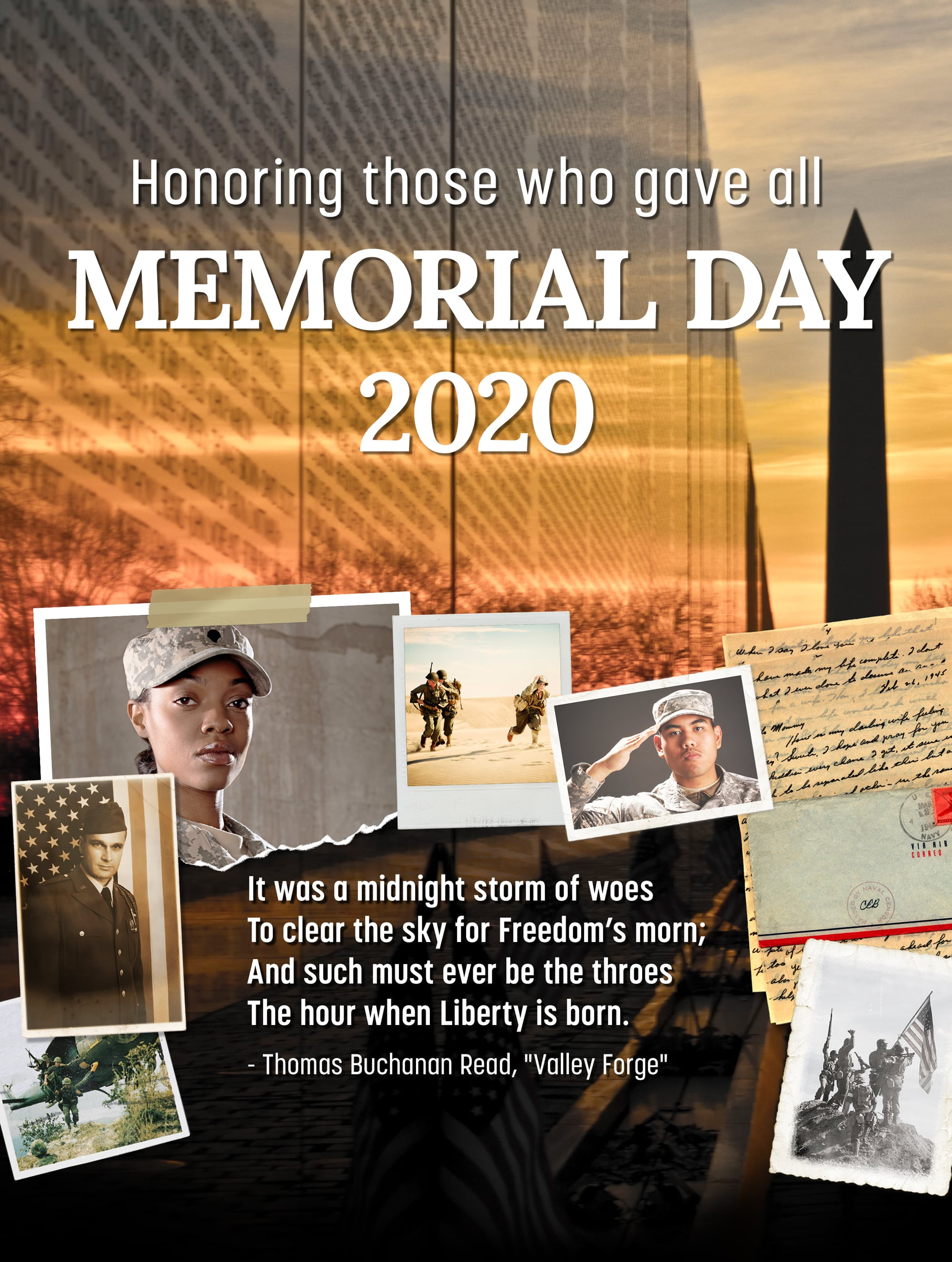 Honoring those who gave it all. Memorial Day 2020. It was a midnight storm of woes to clear the sky for freedom;s morn; and such most ever be the throes, the hour when liberty is born. by Thomas Buchana Read, Valley Forge