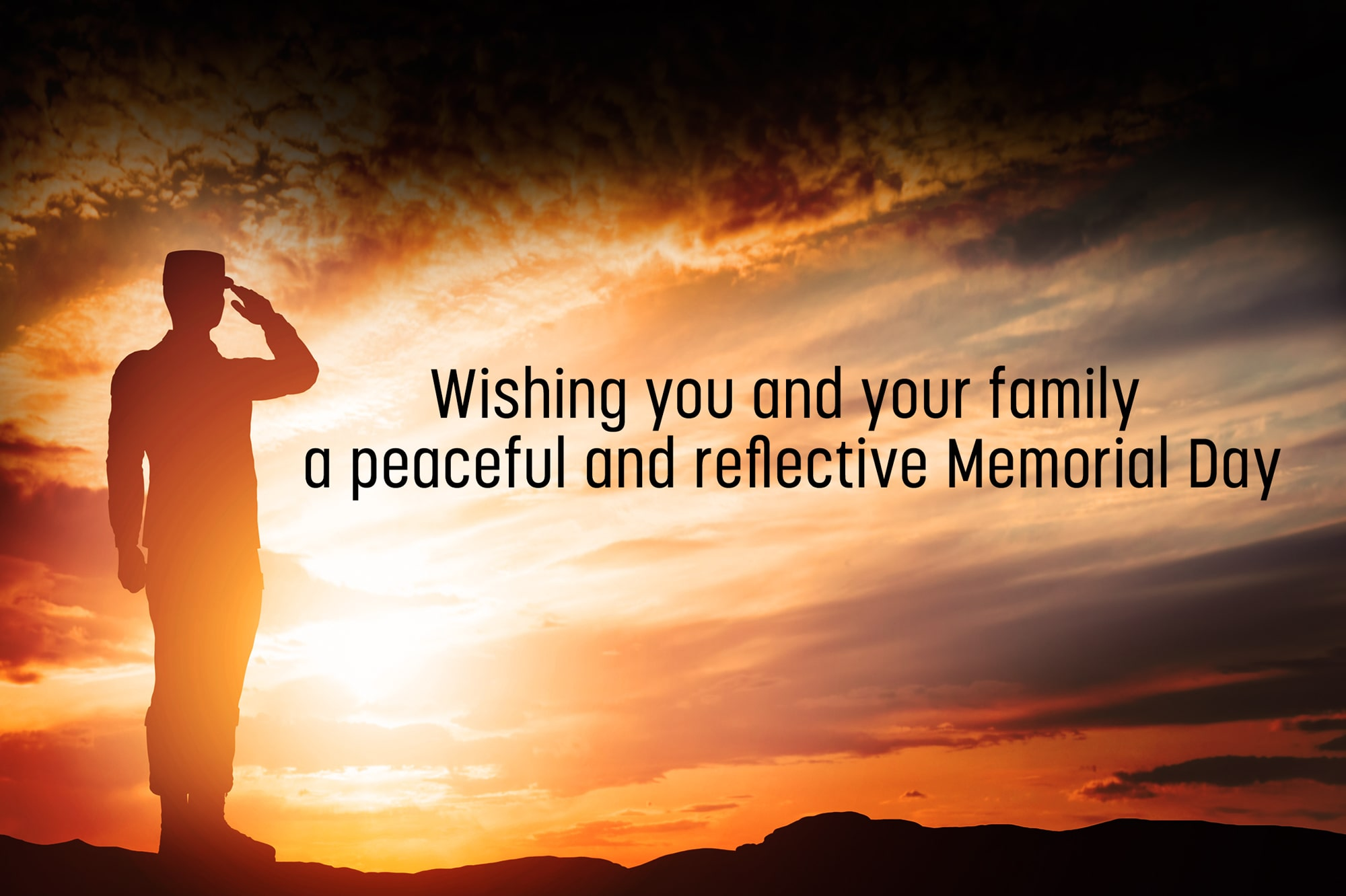 Wishing you and your family a peaceful and reflective Memorial Day